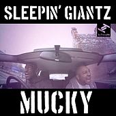 Play & Download Mucky by Sleepin' Giantz | Napster