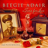 Play & Download A Time for Love: Jazz Piano Romance by Beegie Adair Trio | Napster
