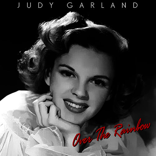 Play & Download Somewhere Over the Rainbow by Judy Garland | Napster