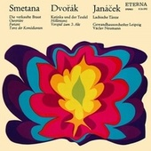 Smetana: The Bartered Bride - Dvorak: Kate and the Devil - Janacek: Lachian Dances by Gewandhausorchester Leipzig