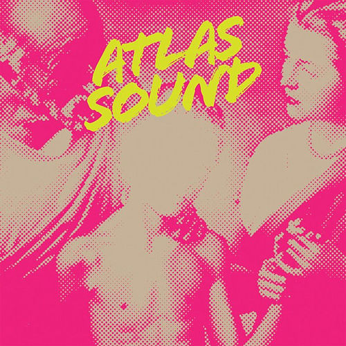 Play & Download Let the Blind Lead Those Who Can See But Cannot Feel by Atlas Sound | Napster