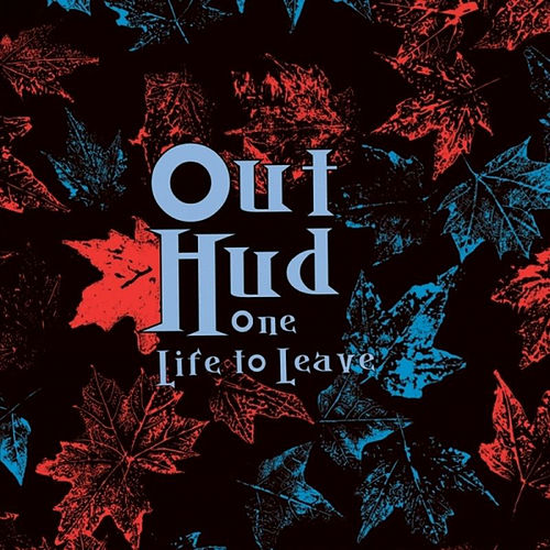 Play & Download One Life to Leave by Out Hud | Napster