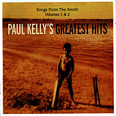 Songs From The South by Paul Kelly