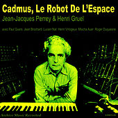 Play & Download Cadmus, Le Robot de l'Espace by Jean-Jacques Perrey | Napster
