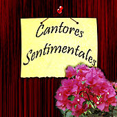 Play & Download Cantores Sentimentales by Various Artists | Napster