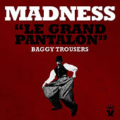 Play & Download Le Grand Pantalon (Baggy Trousers) by Madness | Napster
