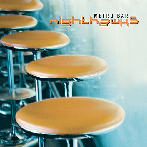Metro Bar (Bonus Tracks) by Nighthawks