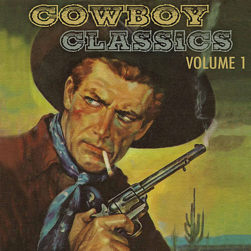 Cowboy Classics, Vol. 1 by Various Artists
