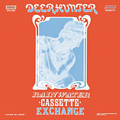 Rainwater Cassette Exchange by Deerhunter
