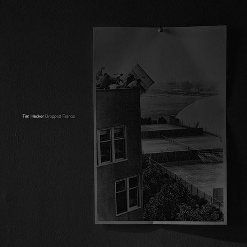 Play & Download Dropped Pianos by Tim Hecker | Napster