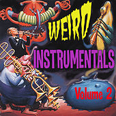 Play & Download Weird Instrumentals, Vol. 2 by Various Artists | Napster