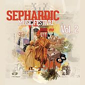 Play & Download Sephardic Music Festival, Vol. 2 by Various Artists | Napster