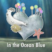 Play & Download In the Ocean Blue by Jason Steele | Napster