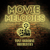 Play & Download Movie Melodies by Tony Osborne Orchestra | Napster