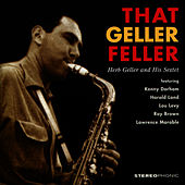 That Geller Feller. Herb Geller and His Sextet by Herb Geller