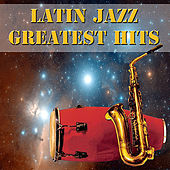 Play & Download Latin Jazz Greatest Hits by Various Artists | Napster