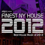 Play & Download Finest NY House 2012 by Various Artists | Napster