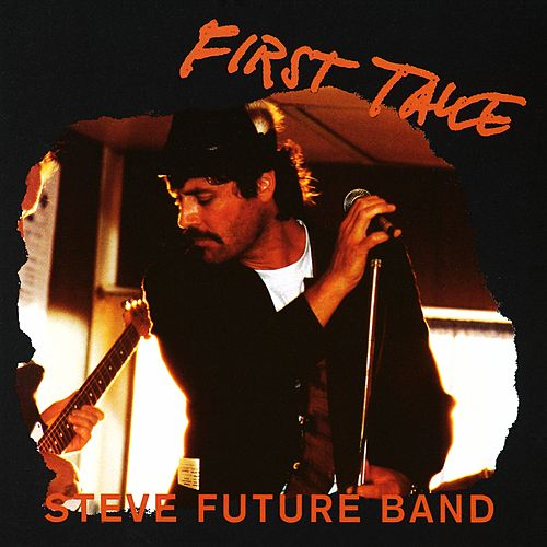 Play & Download First Take by Steve Future Band | Napster