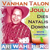 Play & Download Vanhan Talon Joulu by Ari Wahlberg | Napster