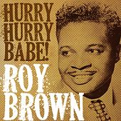Play & Download Roy Brown, Hurry Hurry Babe! by Roy Brown | Napster