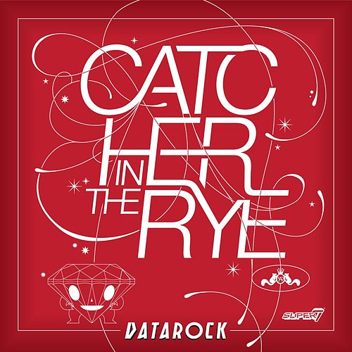 Play & Download Catcher In The Rye by Datarock | Napster