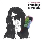 Play & Download À laveuglette by Francoiz Breut | Napster