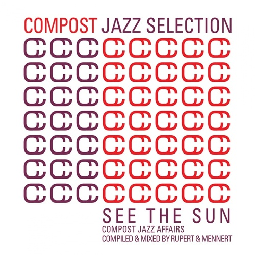 Play & Download Compost Jazz Selection Vol. 1 - See The Sun - Compost Jazz Affairs compiled & mixed by Rup by Various Artists | Napster