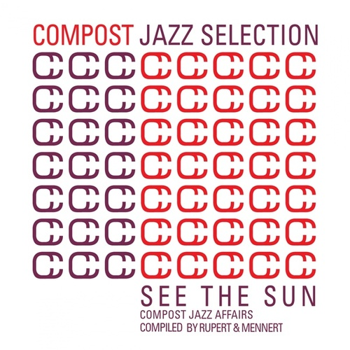 Play & Download Compost Jazz Selection Vol. 1 - See The Sun - Compost Jazz Affairs compiled by Rupert & Mennert by Various Artists | Napster