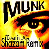 Down In L.A. (Shazam Remix) by Munk