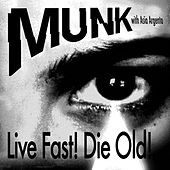 Play & Download Live Fast! Die Old! by Munk | Napster