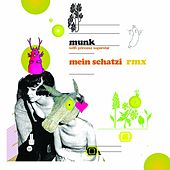 Play & Download Mein Schatzi Remixes by Munk | Napster