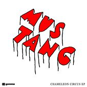 Play & Download Chameleon Circus EP by Mustang | Napster