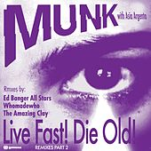 Play & Download Live Fast! Die Old! Part 2 by Munk | Napster