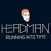Running Into Time by Headman