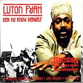 Play & Download Dem No Know Demself Feat. Jah Mason by Lutan Fyah | Napster