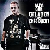 Geladen & Entsichert by Alpa Gun