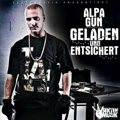 Play & Download Geladen & Entsichert by Alpa Gun | Napster