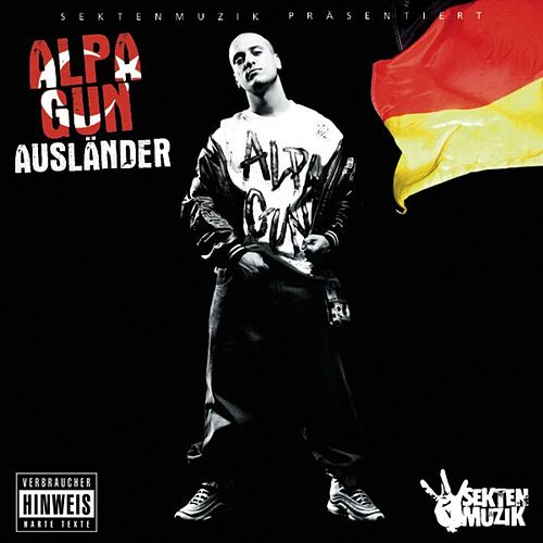 Play & Download Ausländer by Alpa Gun | Napster