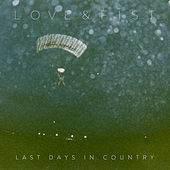 Play & Download Last Days in Country by Love | Napster