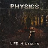 Play & Download Life In Cycles by Physics | Napster