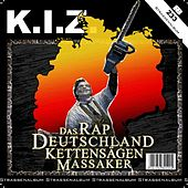 Play & Download Das Rap Deutschland Kettensägen Massaker by K.I.Z. | Napster