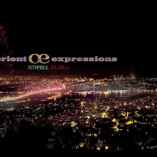Play & Download Istanbul 1:26 a.m. by Orient Expressions | Napster