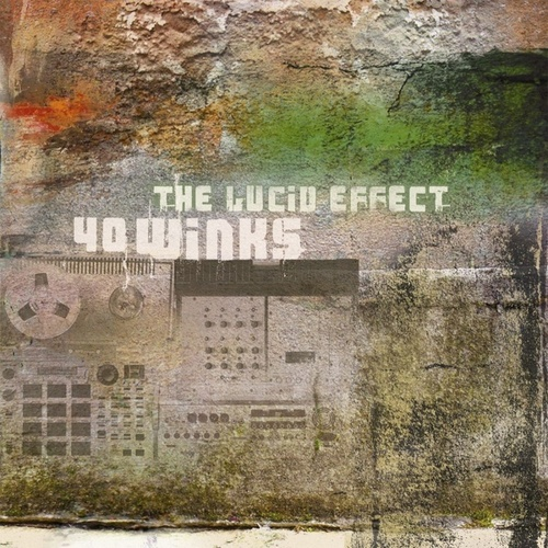 Play & Download The Lucid Effect by 40winks | Napster