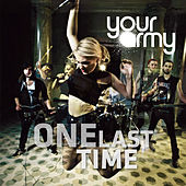 One Last Time by Your Army