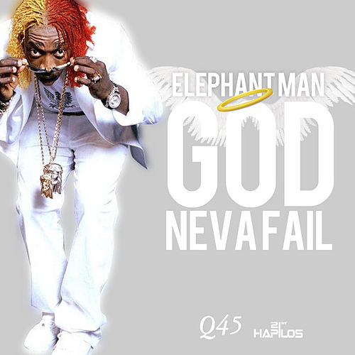 Play & Download God Neva Fail - Single by Elephant Man | Napster