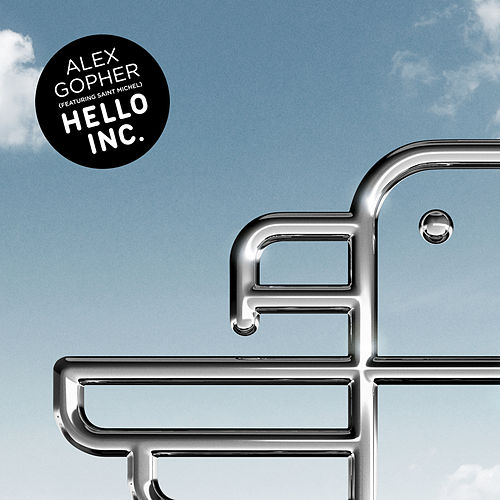 Play & Download Hello Inc. (feat. Saint Michel) - EP by Alex Gopher | Napster