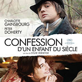 Play & Download Confession d'un enfant du siècle (Bande originale du film) by Various Artists | Napster