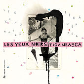 Tiganeasca by Les Yeux Noirs