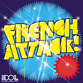 Play & Download French Attack! by Various Artists | Napster