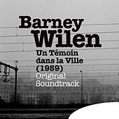 Un témoin dans la ville (1959) [Original Motion Picture Soundtrack] by Barney Wilen